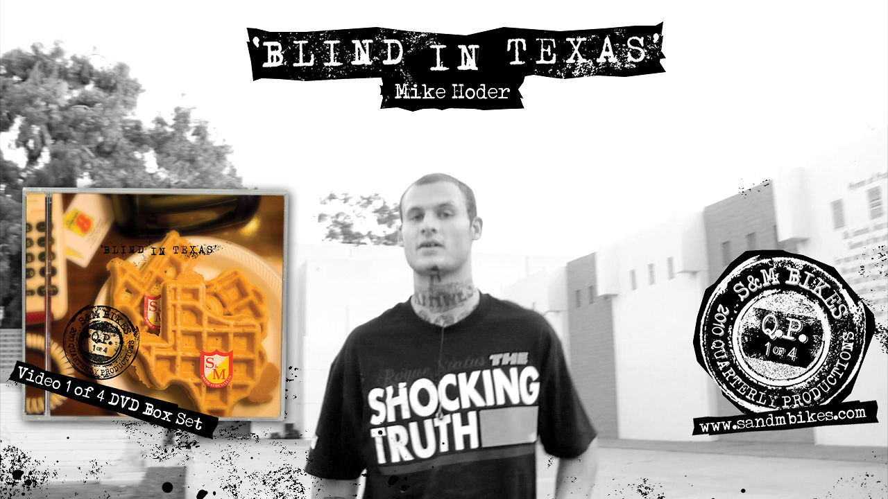 'Blind In Texas' - Mike Hoder