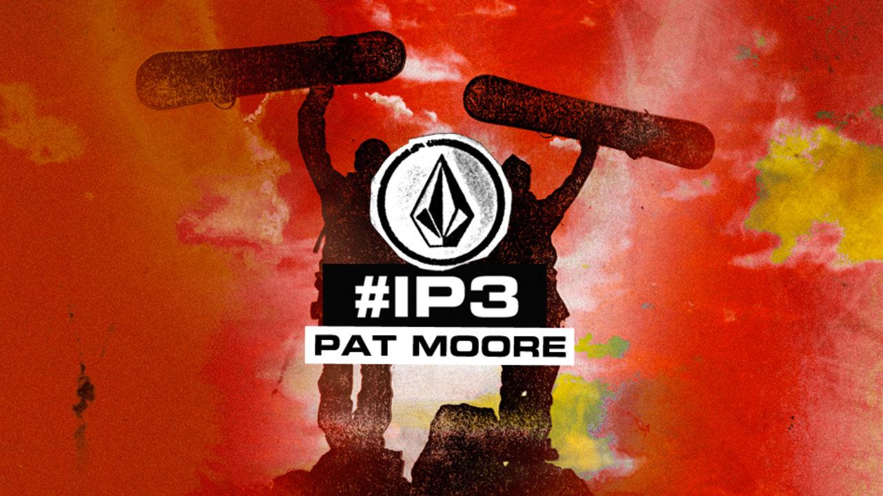 Volcom #IP3: Pat Moore