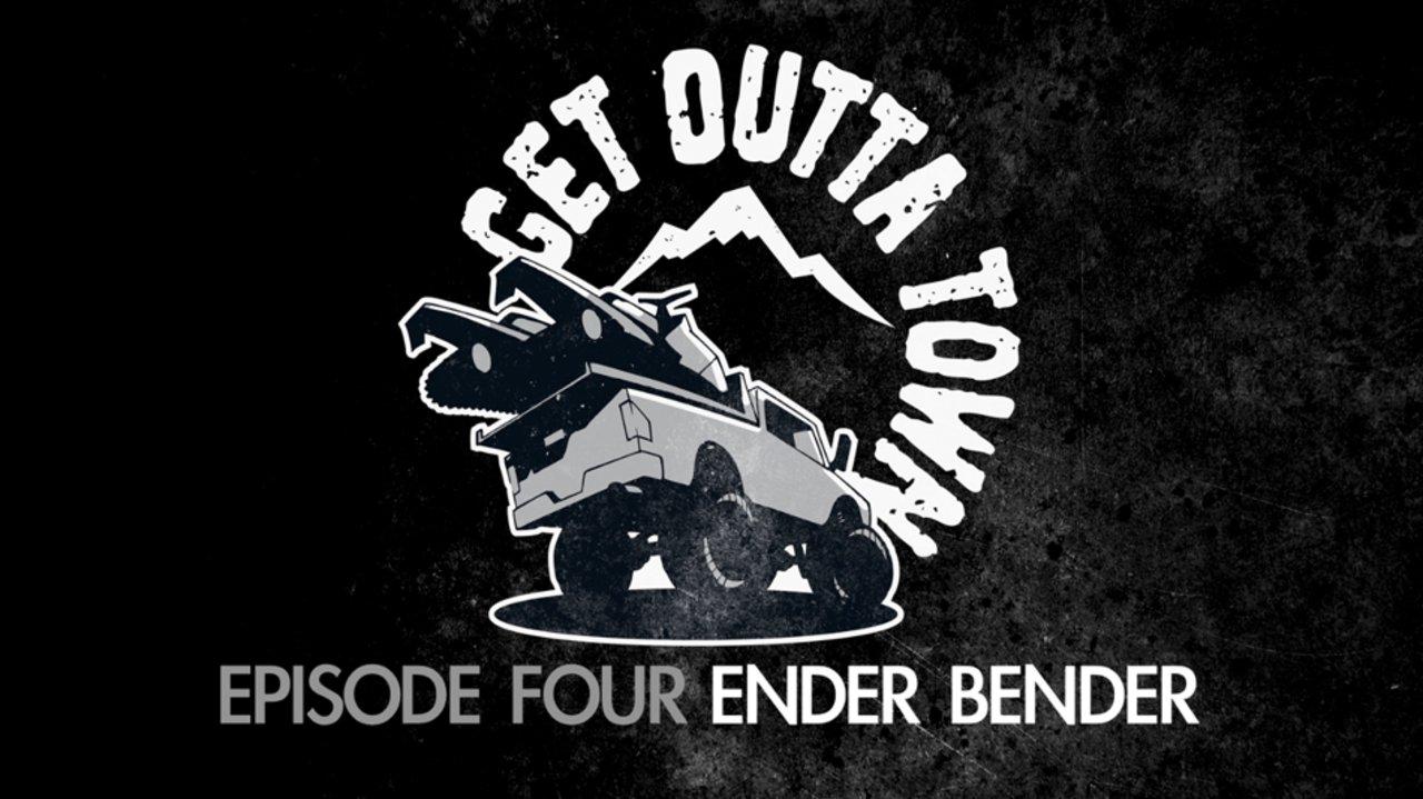 Get Outta Town – episode 4: Ender Bender