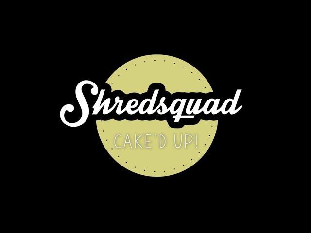 Shredsquad - Cake'd Up! S01E03