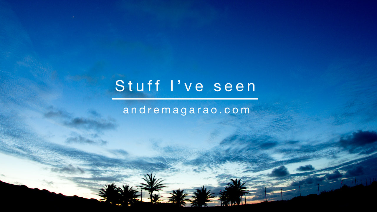 Andre Magarao - Stuff I've seen