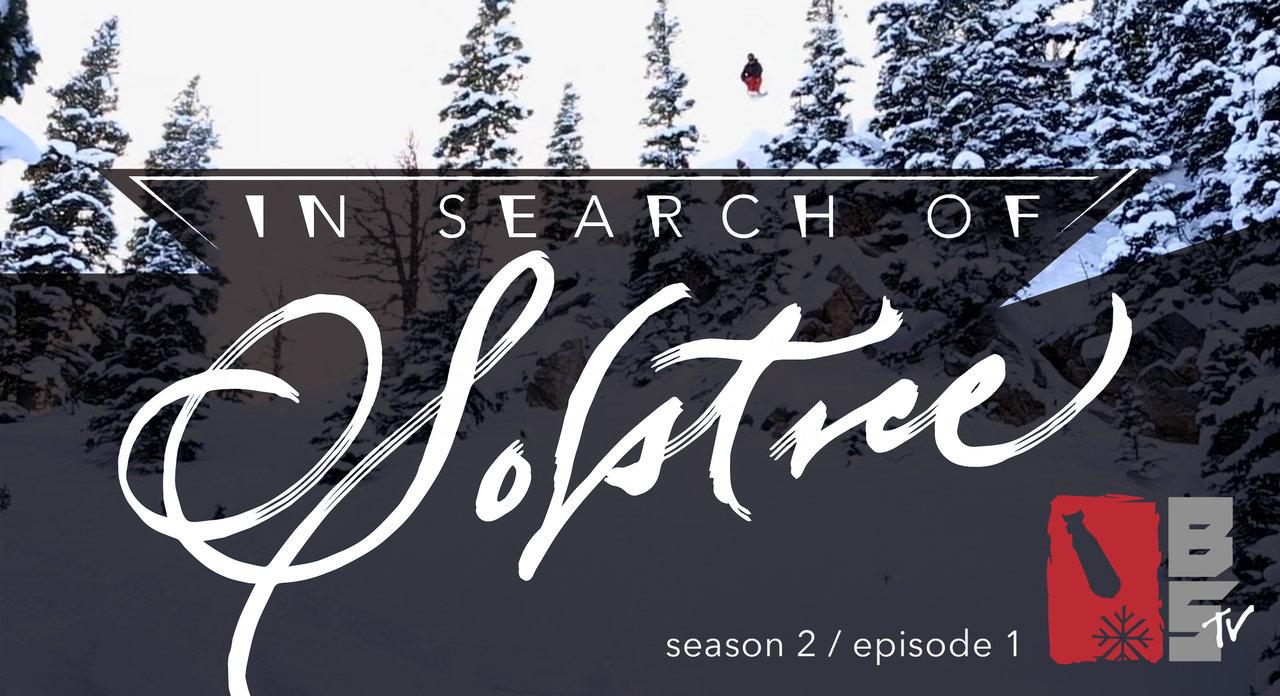 In Search of Solstice - Bomb Snow TV S2 E1