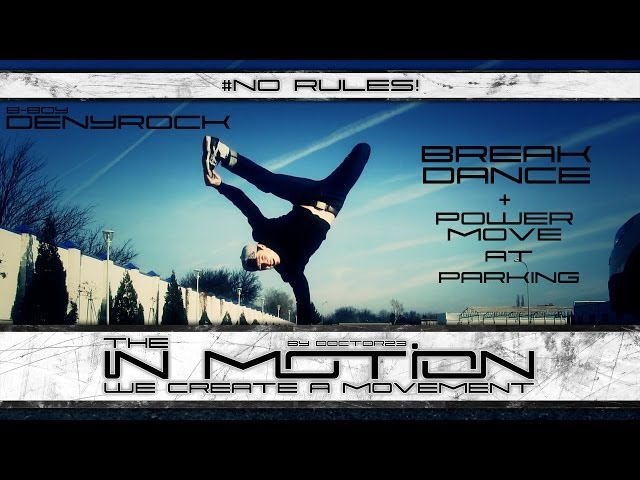 NO rules! | b-boy DenyRock | [theinmotion]