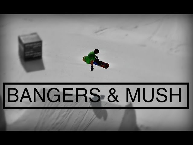 Bangers And Mush | The Essence of Snowboarding