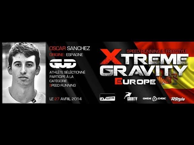 Xtreme Gravity 2014  Speed Running - Oscar Sanchez