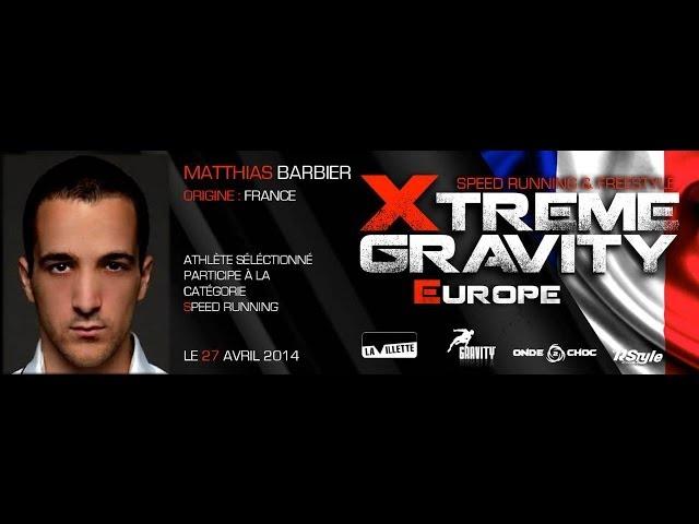 Xtreme Gravity 2014 Speed Running Matthias Barbier