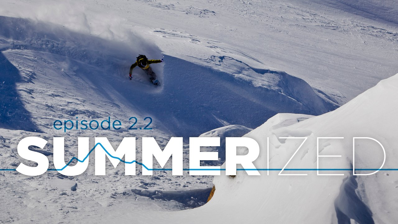 SUMMERized Episode 2.2 - Snowboard