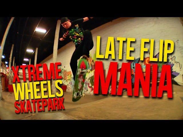 Late Flip Mania - Xtreme Wheels Skatepark 2014