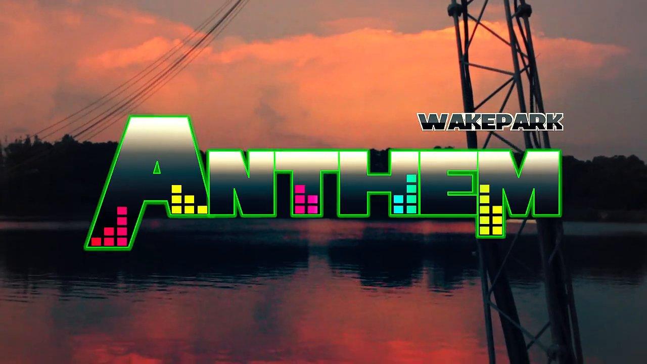 Anthem Wakepark 2014