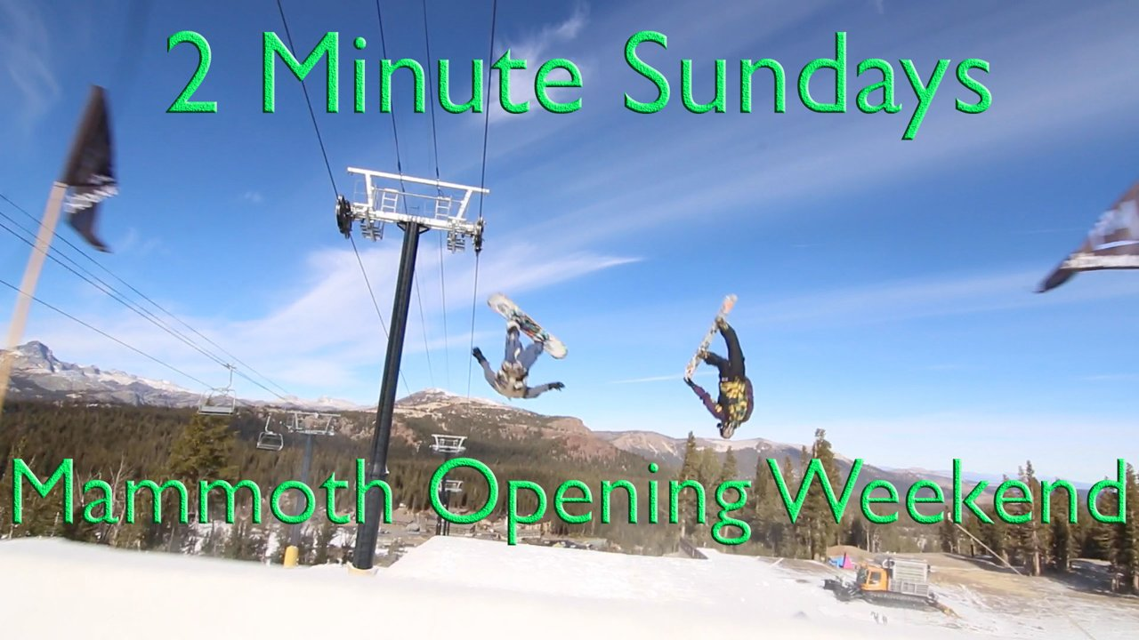 2 Minute Sundays - Mammoth Opening Weekend 2014