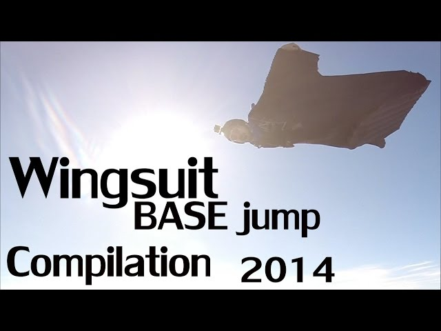Wingsuit - BASE jump - compilation 2014