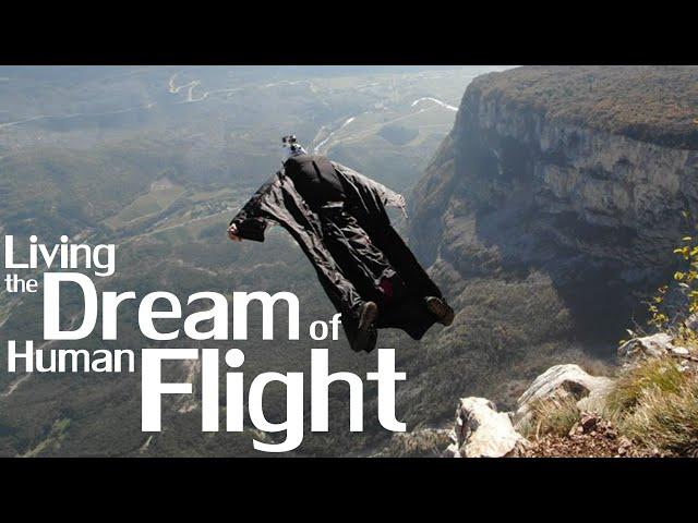 Living the Dream of Human Flight - Wingsuit BASE