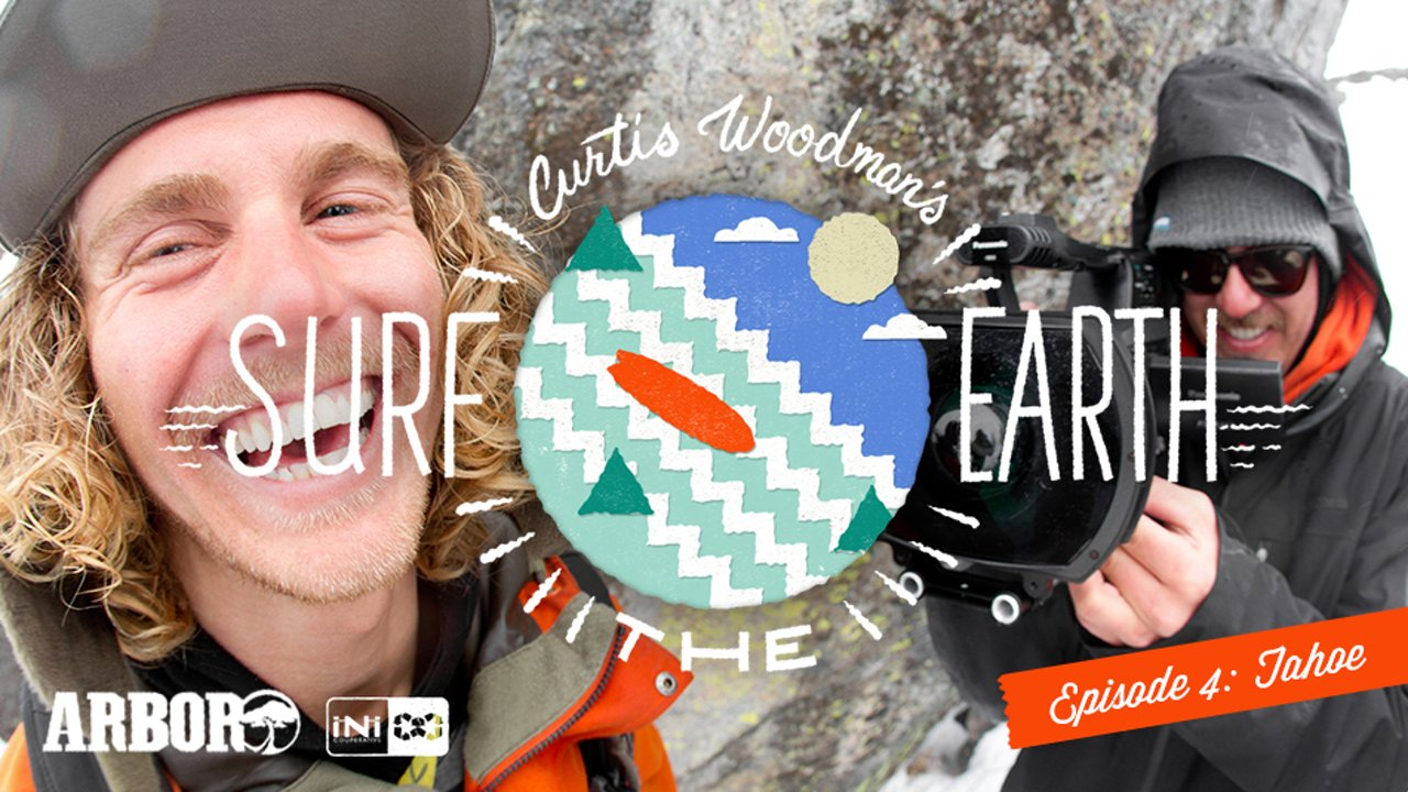 Surf The Earth - Tahoe w/ Curtis Woodman