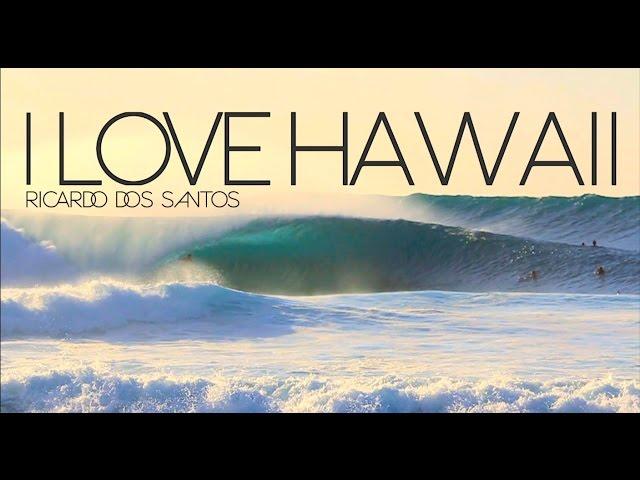 I Love Hawaii - Ricardo Dos Santos
