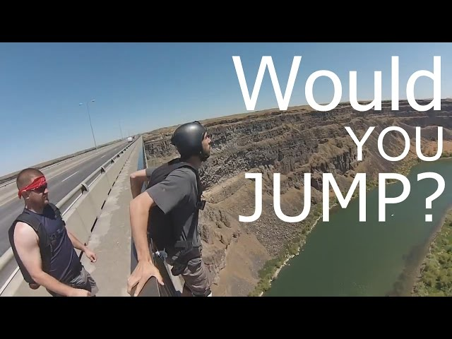 Would you jump off that bridge?