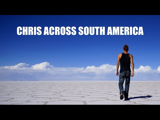 Chris Across South America