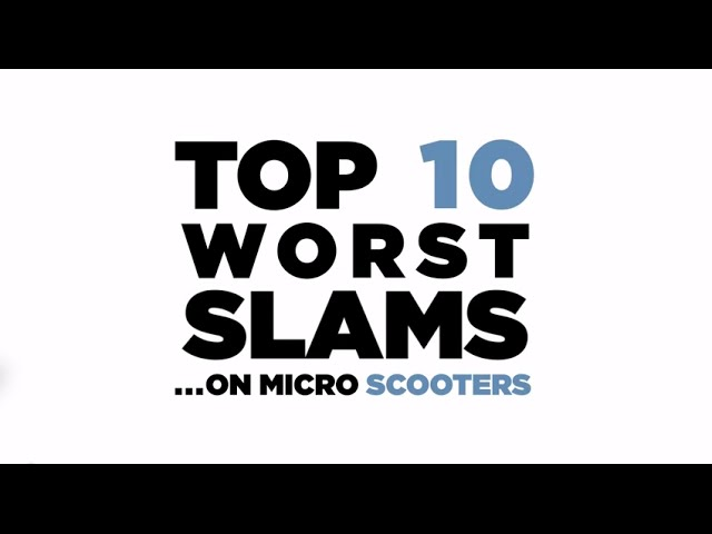 Top 10 Worst Slams ...On Micro Scooters