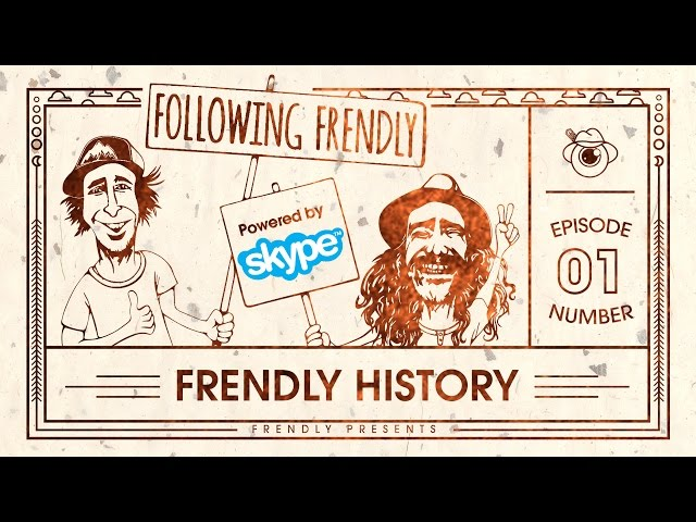 "Following Frendly Episode 1: ""Frendly History"""