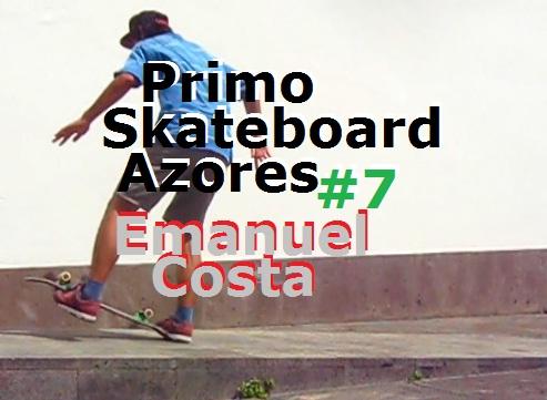 Primo Skateboard Azores 7 - Emanuel Costa