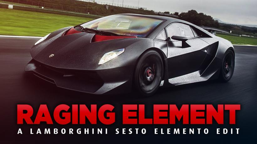RAGING ELEMENT - A Lamborghini Sesto Elemento Edit