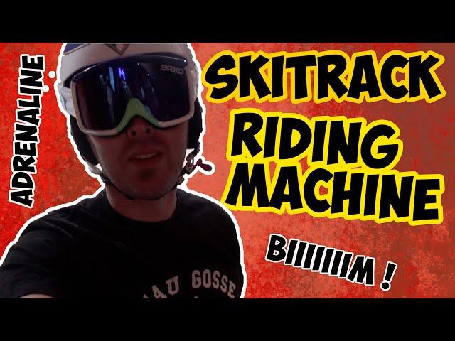 SkiTrack _ THE RIDING MACHINE !