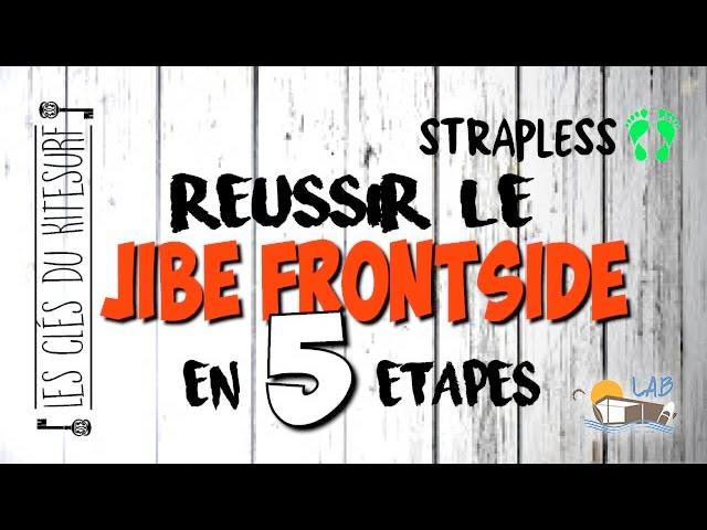 Le Jibe Frontside en 5 Etapes