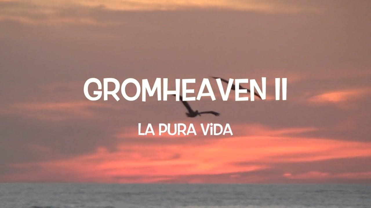 Gromheaven II - La Pura Vida