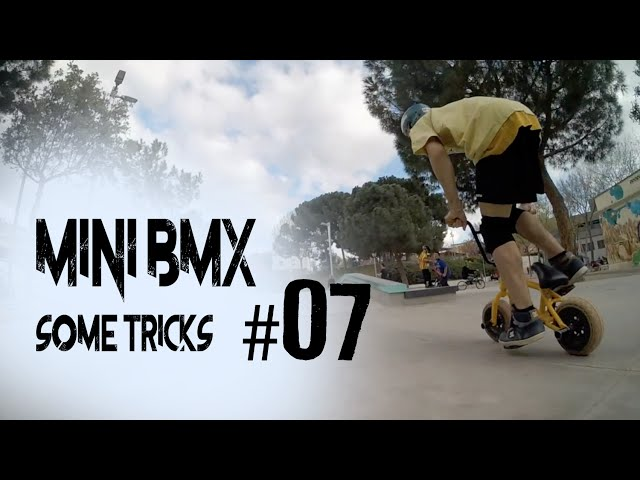 ORIOL POVILL - MINI BMX SOME TRICKS (#07)