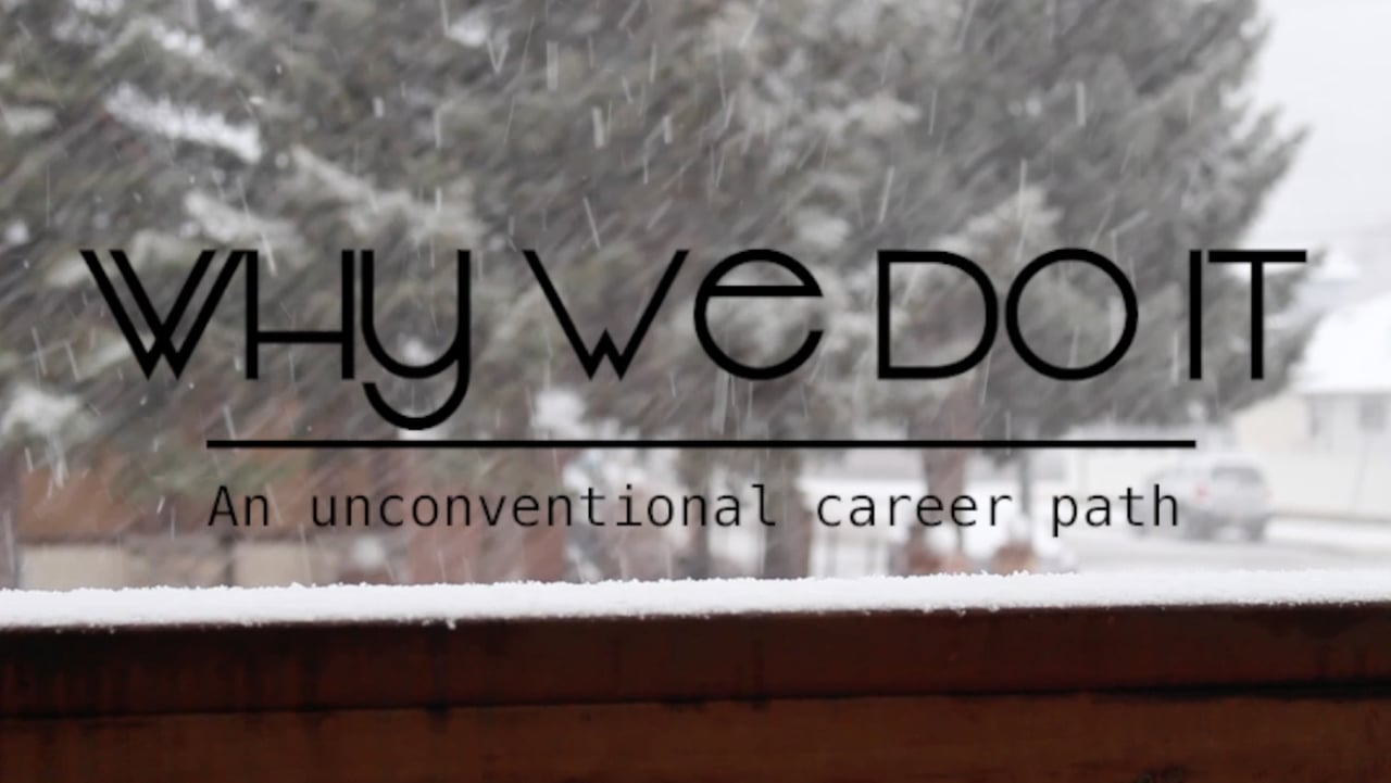 Why We Do It - An Unconventional Career Path