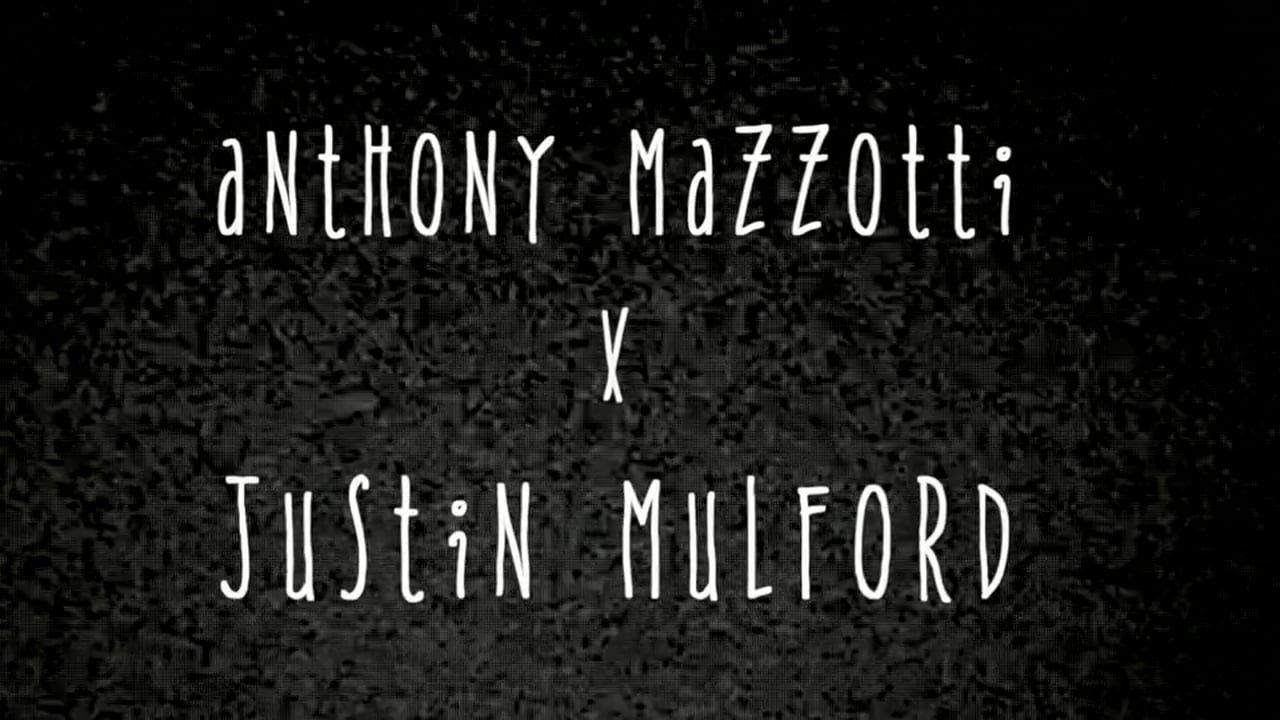 Anthony Mazzotti x Justin Mulford. Season-Edit 201