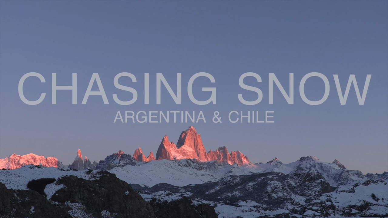 CHASING SNOW - Chile & Argentina