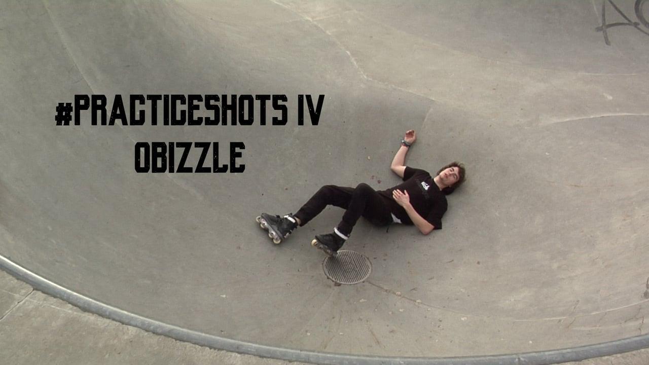 #PRACTICESHOTS IV // OBIZZLE