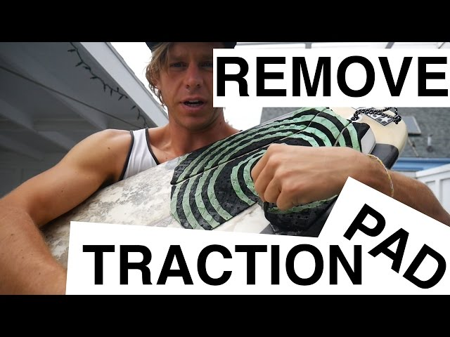 HOW TO REMOVE SURFBOARD TRACTION PAD
