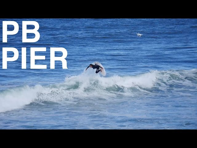 PB PIER SURFING - April 19th 2017