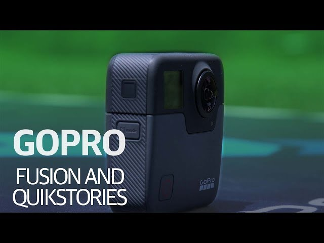 First Look At GoPro Fusion And QuikStories