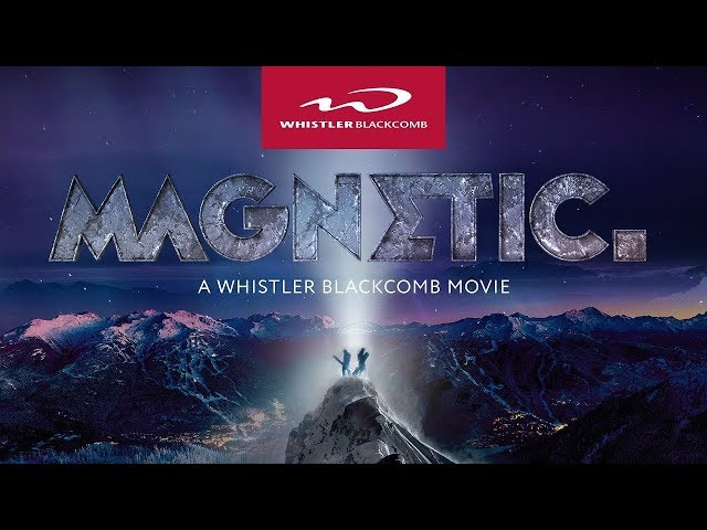 Whistler Blackcomb Presents MAGNETIC