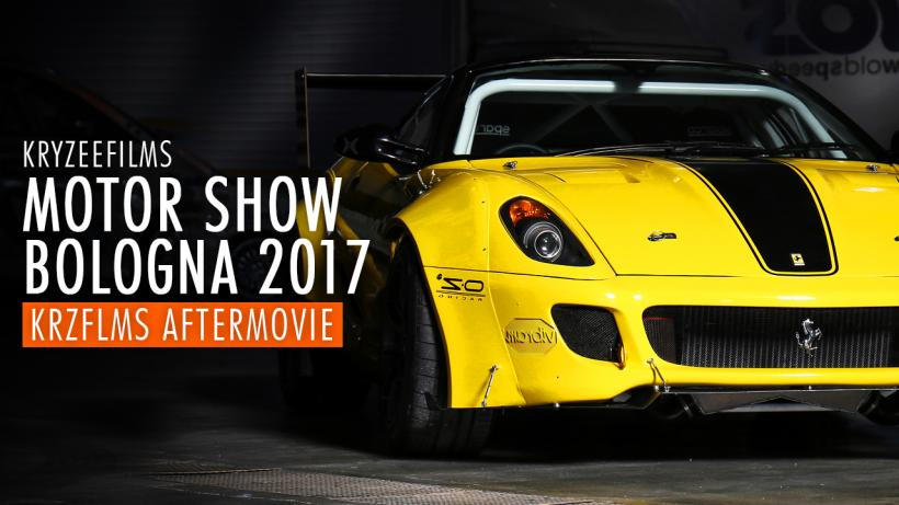 MOTOR SHOW BOLOGNA 2017 | Aftermovie by KryZeeFilm