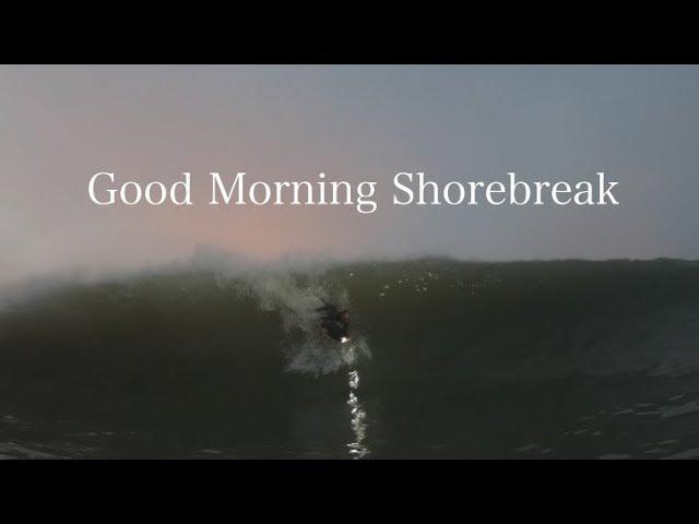 Good Morning Shorebreak
