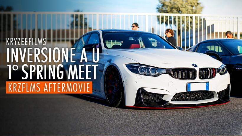 SPRING MEET 2018 (Inversione a U) | Aftermovie