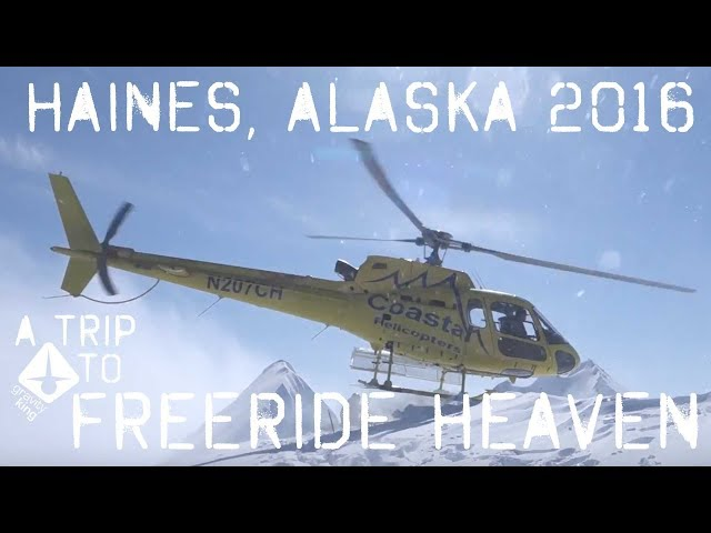 A trip to freeride heaven – Haines, AK 2016