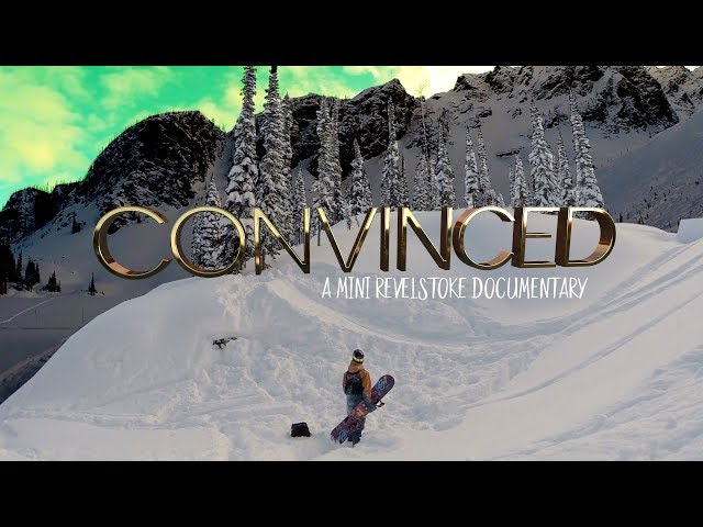 Convinced --- a mini Revelstoke documentary