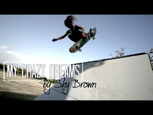 Sky Brown's Crazy Dreams