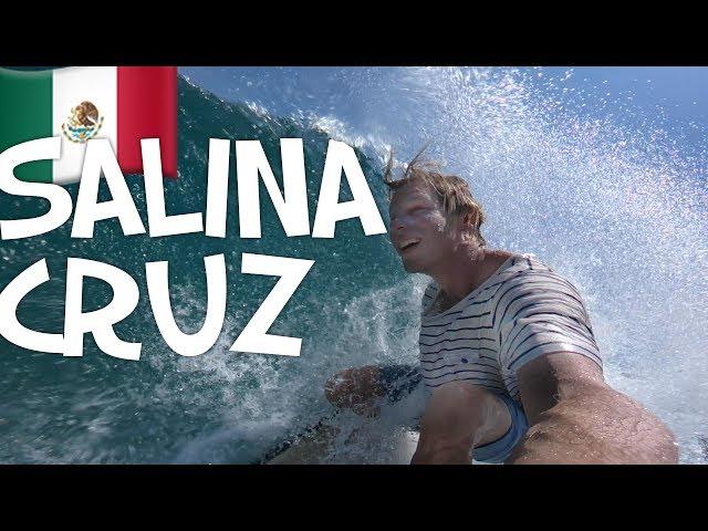 SALINA CRUZ SURF TRIP