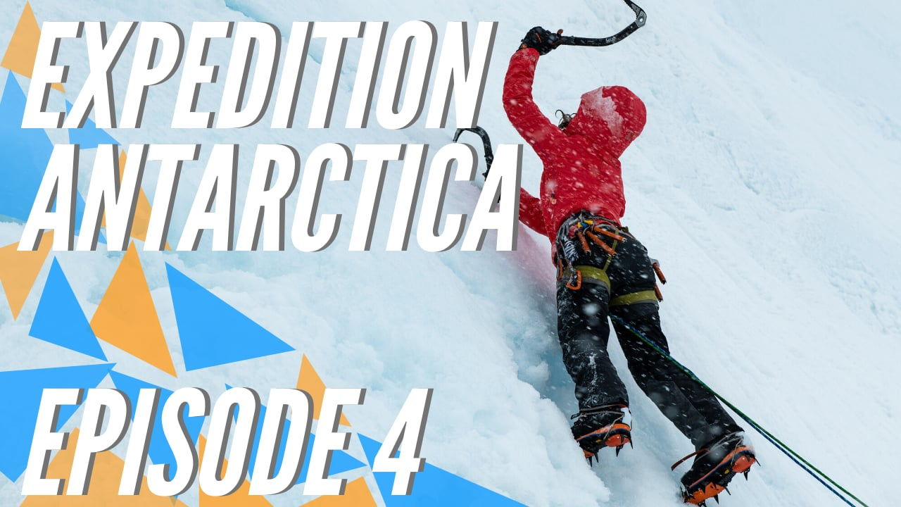 Expedition Antarctica - EP04 Ice climbing in Antar