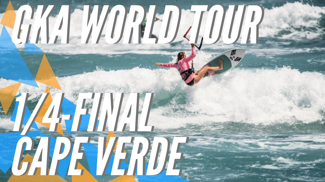 GKA Kite-Surf World Cup - CPV 2020 Quarterfinals