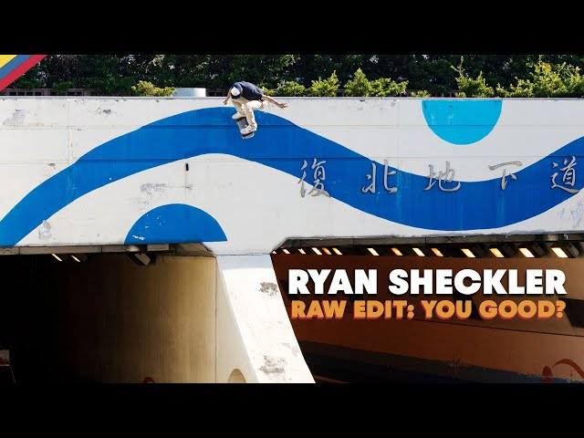 Ryan Sheckler YOU GOOD? Raw Part