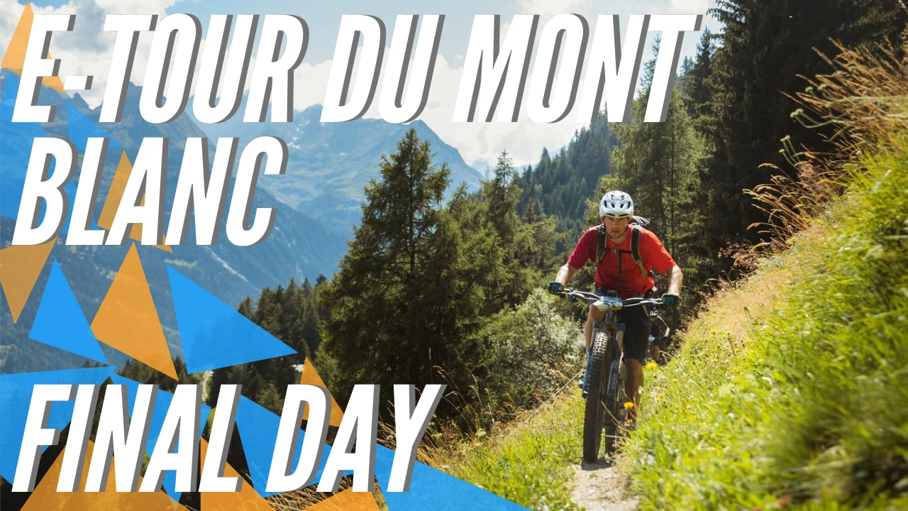 E-Tour du Mont-Blanc - Highlights Final Stage