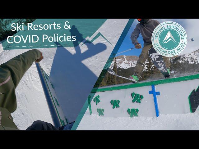 Ski Resorts & COVID Policies // Seeking Snowledge