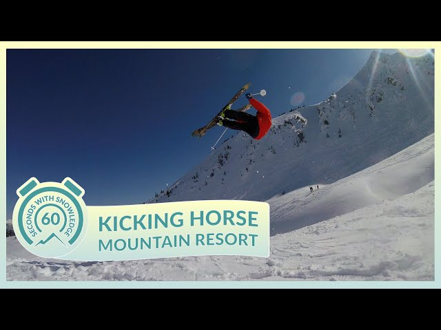 Kicking Horse | 60 Seconds with Snowledge