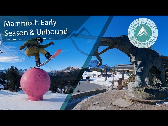 Mammoth Early & UNbound // Seeking Snowledge